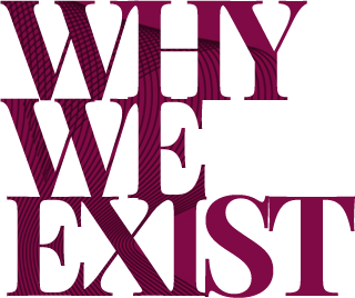 Why We Exist